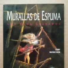 Cómics: MURALLAS DE ESPUMA: LOS OJOS CERRADOS, POR TURF Y JOËL MOUCLIER (ZINCO, 1992).. Lote 241305085