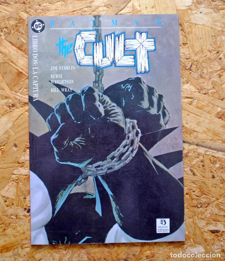 BATMAN. THE CULT 2. EDICIONES ZINCO. LIBRO DOS: LA CAPTURA. JIM STARLIN. BERNIE WRIGHTSON. (Tebeos y Comics - Zinco - Batman)