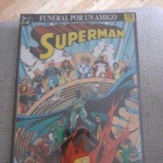 Cómics: SUPERMAN, FUNERAL POR UN AMIGO. Lote 277519248
