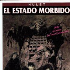 Cómics: EL ESTADO MORBIDO - ACTO PRIMERO: LA TORRE FULMINADA (HULET) ZINCO 1994 ''BUEN ESTADO''. Lote 283463058