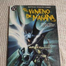 Cómics: BATMAN / FLECHA VERDE - EL VENENO DEL MAÑANA / GUION : DENNIS O´NEIL -ED, DC - ZINCO. Lote 289690713