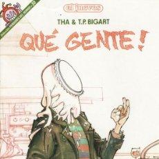 Cómics: QUÉ GENTE !. THA & T.P. BIGART. EDITORIAL EL JUEVES. 1988.. Lote 27120200
