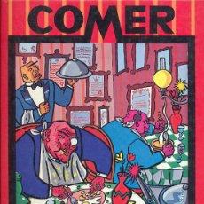 Cómics: COMER (PUBLICACIÓN UNITARIA). Lote 27428872