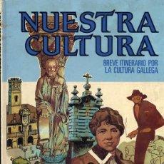 Cómics: NUESTRA CULTURA. BREVE ITINERARIO POR LA CULTURA GALLEGA. 1981. Lote 26192200