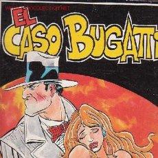 Cómics: EL CASO BUGATTI /POR: XAVI - EDITA : AMAIKA 1984. Lote 26463121