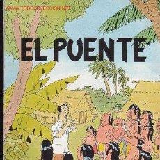 Cómics: EL PUENTE /DIBUJOS : J. ARRANZ. Lote 2549383