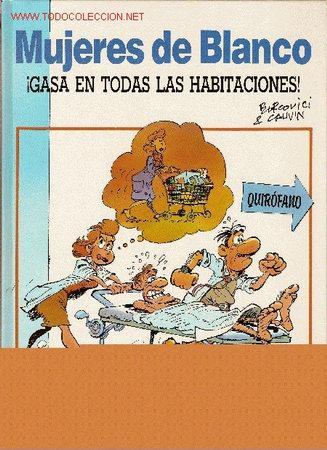 MUJERES DE BLANCO GASA EN TODAS LAS HABITACIONES (Tebeos y Comics Pendientes de Clasificar)