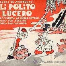 Cómics: ALELUYAS DE PILI, POLITO Y LUCERO DAN LA VUELTA AL MUNDO ENTERO, AÑO1935 CAJA 168 COCINA. Lote 22774741