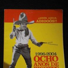 Cómics: EL JUEVES. ESPECIAL ADIOS, AZNAR, ADIOS. ED.COLECCIONISTAS. 128 PAG. Lote 23053682