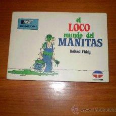 Cómics: EL LOCO MUNDO DEL MANITAS. Lote 22431857