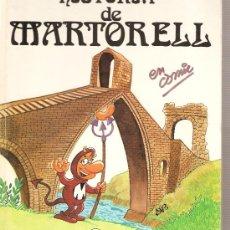 Cómics: COMIC TAPA DURA - HISTORIA DE MARTORELL . Lote 27137597