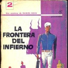 Cómics: LA FRONTERA DEL INFIERNO - UNA AVENTURA DE DANIEL ROSS (1970). Lote 36557970
