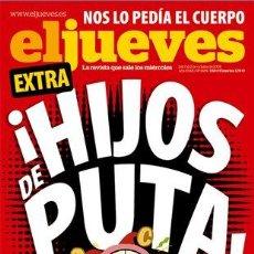 Cómics: 'EL JUEVES' EXTRA ¡HIJOS DE PUTA!, Nº 1689. 7 DE OCTUBRE DE 2009.. Lote 16315669