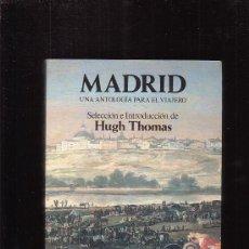 Cómics: MADRID UNA ANTOLOGIA PARA EL VIAJERO / POR : HUGH THOMAS - EDITA: GRIJALBO 1988. Lote 16453795