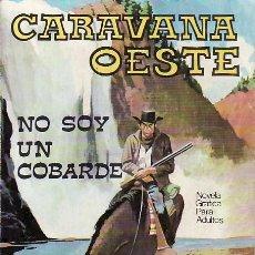Cómics: CARAVANA OESTE.NO SOY UN COBARDE. DESDE TENERIFE MAS COLECCIONISMO EN RASTRILLOPORTOBELLO. Lote 16672845