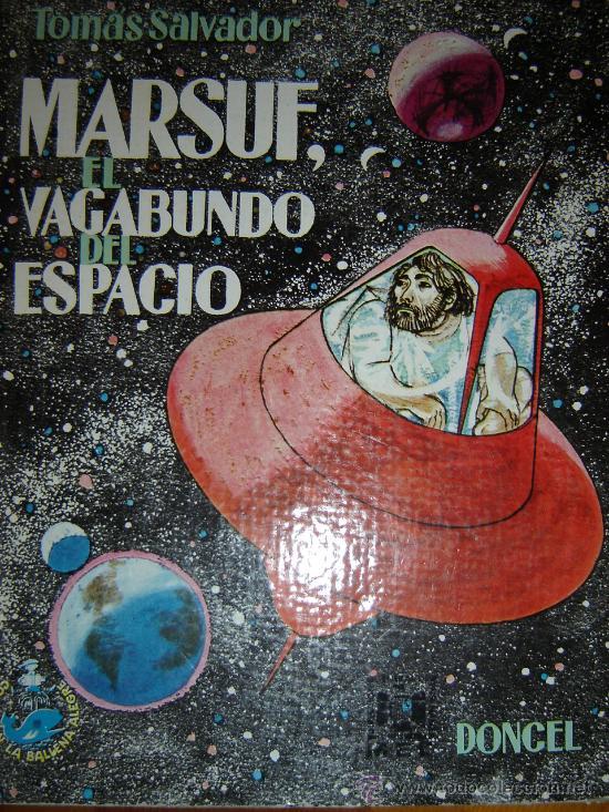 MARSUF, EL VAGABUNDO DEL ESPACIO - DE TOMAS SALVADOR, ILUSTRADOR LORENZO GOÑI - 1968 (Tebeos y Comics Pendientes de Clasificar)