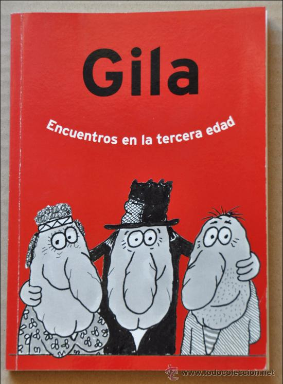 LIBRO COMIC. ENCUENTROS EN LA TERCERA EDAD. DE GILA. ED.PRIMERA PLANA. 2000. . (Tebeos y Comics Pendientes de Clasificar)