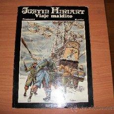 Cómics: JUSTIN HIRIART VIAJE MALDITO 1984 !CON DIBUJO DEDICADO POR SU DIBUJANTE FRUCTUOSO EL10-05-1985 ! . Lote 27308760