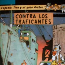 Cómics: CÓMIC EUGENIO, TINA Y EL GATO ARTHUR CONTRA LOS TRAFICANTES. . EDITORIAL TELEXIN. 1988. Lote 26754940
