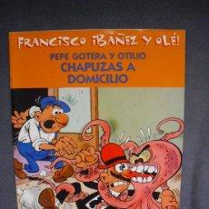 Cómics: PEPE GOTERA Y OTILIO - CHAPUZAS A DOMICILIO. Lote 26296954