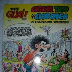 Cómics: TOPE GUAI - CHICHA, TATO Y CLODOVEO DE PROFESION, SIN EMPLEO. Lote 26307342