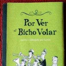 Cómics: POR VER EL BICHO VOLAR;LOREN;BANG 2009;¡NUEVO!. Lote 26572539