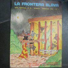 Cómics: MUY RARO TEBEO ANTIGUO EDITADO VALENCIA LA FRONTERA BLAVA Nº 1 COMIC 1979 COLECCION COMPLETA 1 Nº. Lote 27461134