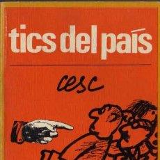 Cómics: TICS DEL PAÍS - CESC - EDICIONES DE BOLSILLO - EDICIONES PENÍNSULA. Lote 27961323