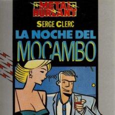 Cómics: LA NOCHE DEL MOCAMBO - SERGE CLERC - COL. HUMANOIDES/METAL HURLANT Nº 20 - EUROCOMIC. Lote 28200396