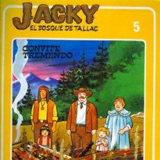 Cómics: Nº 5 - JACKY - EL BOSQUE DE TALLAC (1979) - CONVITE TREMENDO. Lote 28459973
