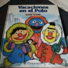 Cómics: BARRIO SESAMO 12 / VACACIONES EN EL POLO. EDITORIAL PARRAMON - PRIMERA EDICION 1985. Lote 29703289
