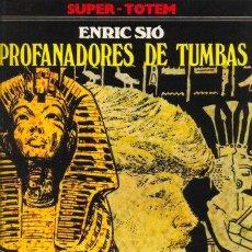 Cómics: PROFANADORES DE TUMBAS - ENRIC SIO - SUPER-TOTEM - NUEVA FRONTERA. Lote 29974757