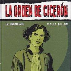 Cómics: LA ORDEN DE CICERON 2 - ENCAUSADO - MALKA, GILLON - TAPA DURA GLENAT. Lote 30083771