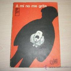 Cómics: A MI NO ME GRITE POR QUINO ( MAFALDA ) 1973. SIGLO VEINTIUNO ARGENTINA EDITORES SA 140 PAGINAS . Lote 30753851