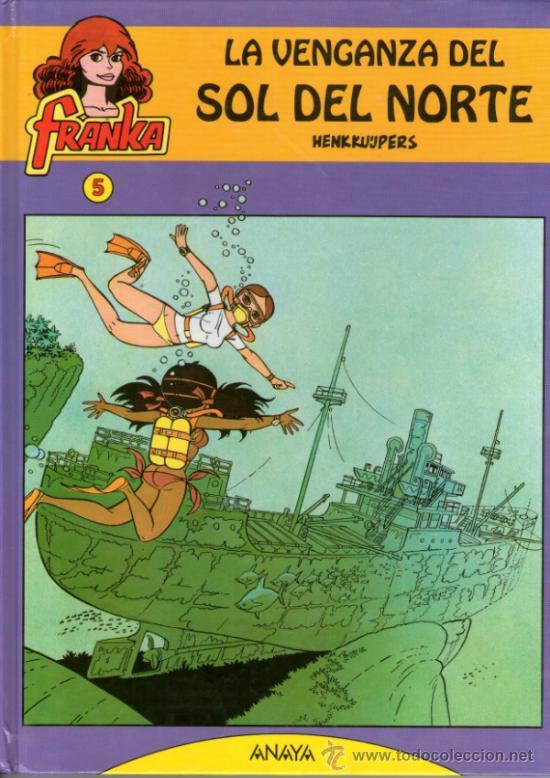 FRANKA - Nº 5 - LA VENGANZA DEL SOL DEL NORTE - EDITORIAL ANAYA - 1ª EDICIÓN - OCTUBRE 1992. (Tebeos y Comics - Comics otras Editoriales Actuales)