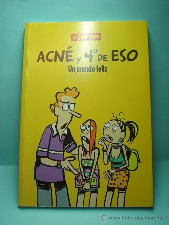 ACNÉ Y 4º DE ESO - UN MUNDO FELIZ EDITA EL JUEVES (Tebeos y Comics - Comics otras Editoriales Actuales)