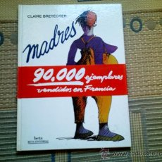 Cómics: MADRES, DE CLAIRE BRETECHER (BETA EDITORIAL, CARTONE, B/N). Lote 33396032