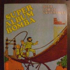 Cómics: SUPER ALBUM BOMBA Nº 6 SERIE COMICS UNIVERSALES. Lote 164761400