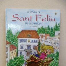 Cómics: HISTORIA DE SANT FELIU DE LLOBREGAT, L'AVI & SOLER - TIRATGE: 5.000 EXEMPLARS - 2006. Lote 263108660