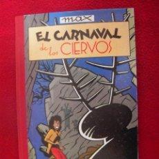 Cómics: EL CARNAVAL DE LOS CIERVOS - MAX - COLECCION IMPOSIBLE 4 - ARREBATO EDITORIAL - CARTONE LOMO DE TELA. Lote 35324013