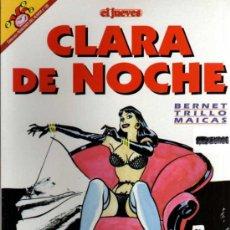 Cómics: CLARA DE NOCHE - BERNET / TRILLO / MAICAS - COL. PENDONES DEL HUMOR Nº 139 - EL JUEVES. Lote 35710585
