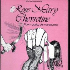 Cómics: ROSE MARY CHEVROTINE. ALBUM GRÁFICO DE MASOQUISMO. Lote 36530226