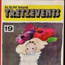 Cómics: COMIC - ALBUM L'INFANTIL TRETZEVENTS - Nº 19 - TAPAS DURAS - AÑO 1973 - RD. Lote 36553800