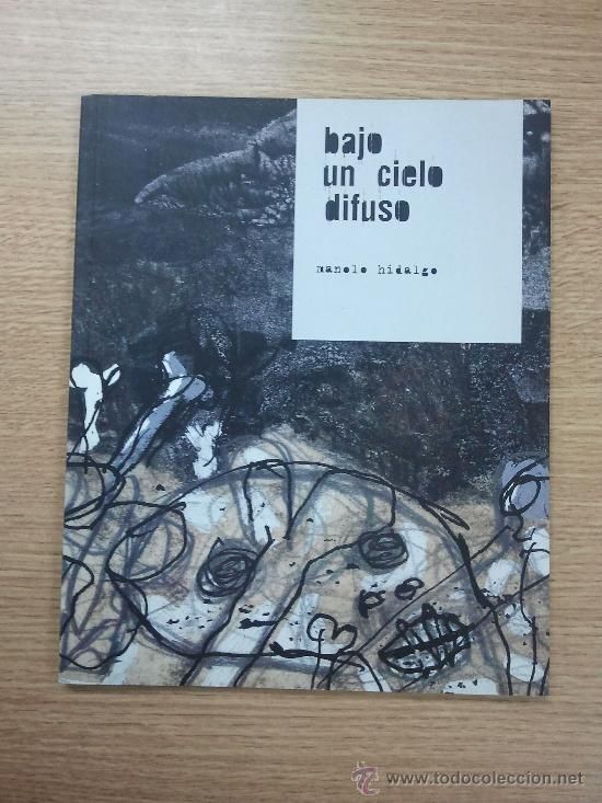 BAJO UN CIELO DIFUSO (MANOLO HIDALGO) (SINS ENTIDO) (Tebeos y Comics - Comics otras Editoriales Actuales)