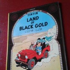 Cómics: TINTIN LAND OF BLACK GOLD EN INGLÉS AVENTURAS TINTÍN MILU CAPITÁN HADDOCK HERGÉ. Lote 38315832