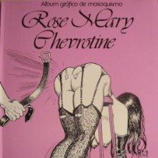 Cómics: ROSE Y MARY CHEVROTINE / ALBUM GRÁFICO DE MASOQUISMO. Lote 38660124