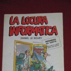 Cómics: LA LOCURA INFORMATICA - DANIEL LE NOURY - MADRID 1988 - EDICIONES ANAYA MULTIMEDIA S.A.. Lote 38676426
