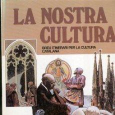 Cómics: LA NOSTRA CULTURA. BREU ITINERARI PER LA CULTURA CATALANA (1980). Lote 40030967