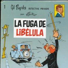 Cómics: CÓMIC. LA FUGA DE LIBÉLULA. GIL PUPILA DETECTIVE PRIVADO. Lote 40677525