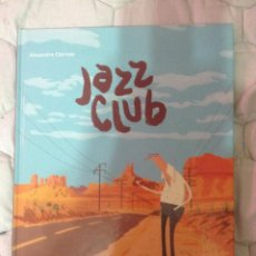 Cómics: JAZZ CLUB - ALEXANDRE CLERISSE. Lote 40708464